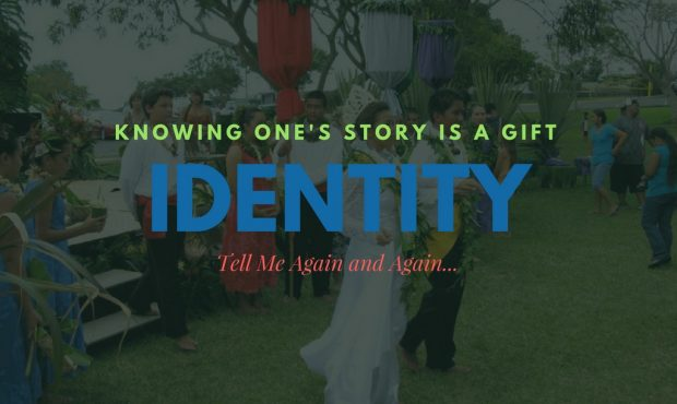 IDENTITY, Knowing One's Story is a Gift